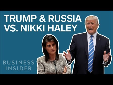 Why Nikki Haley Is Fighting Trump Over Russia