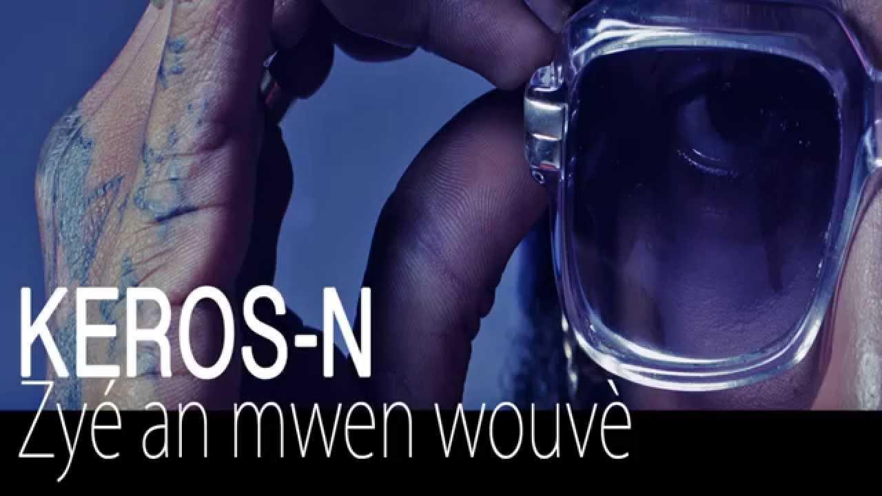 Keros-n - Zy� an mwen wouv� (JUTSU) (OCT 2014)