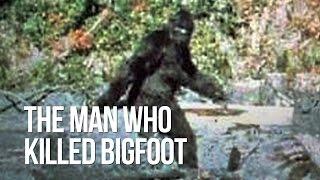 The man who killed Bigfoot
