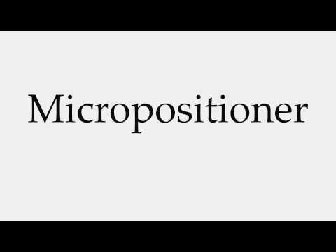 How to Pronounce Micropositioner