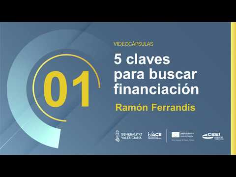 VIDEO CÁPSULA 5 CLAVES PARA BUSCAR FINANCIACIÓN[;;;][;;;]