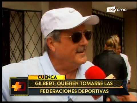 Gilbert: Quieren tomarse las federaciones deportivas