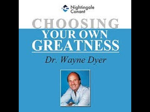 Audiobook: Choosing your own Greatness by Wayne Dyer