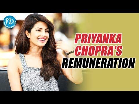 Everything You Need to Know behind Priyanka Chopra Remuneration