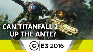 Can Titanfall 2 Up The Ante? - E3 2016 by GameSpot