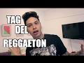 Tag Del Reggaeton  Paisavlogs