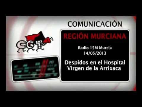 Video: Despidos en la Arrixaca en Radio 15M Murcia