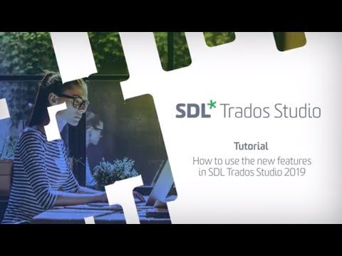 How to use the new features in SDL Trados Studio 2019