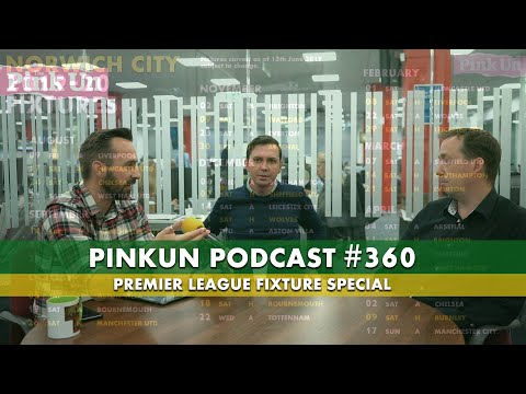 Pinkun Podcast #360 - Premier League Fixture Special