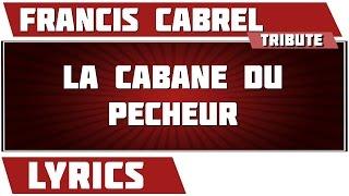 La cabane du pêcheur - Francis Cabrel - paroles - YouTube