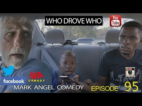 WHO DROVE WHO (Mark Angel Comedy) (Episode 95) (видео)