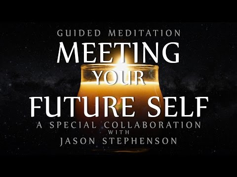 Guided Meditation for Meeting Your Future Self (Special Collaboration with Jason Stephenson)