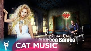 Andreea Banica feat. What's Up - In lipsa ta (Official Single) (361 ori)