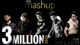 Video 2018 MASHUP (malayalam , tamil , hindi , english) 12 songs in a row | HELIUM Band | HD MP3, 3GP, MP4, WEBM, AVI, FLV Desember 2018