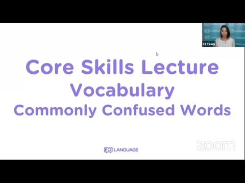 E2 Core Skills Lecture: Vocabulary: Commonly Confused Words!