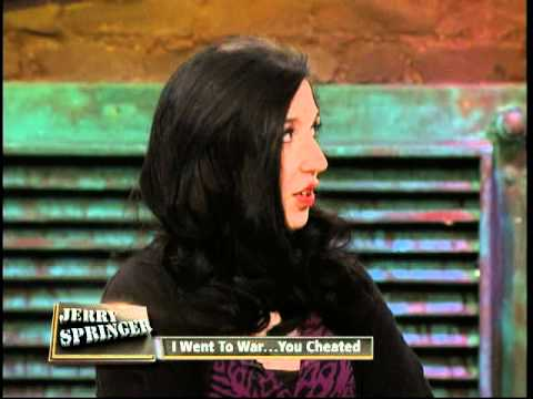 Video I Went To War ... You Cheated (The Jerry Springer Show) download in MP3, 3GP, MP4, WEBM, AVI, FLV January 2017