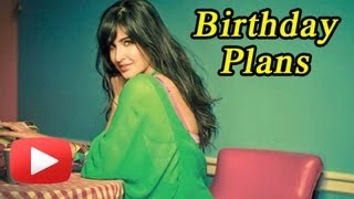 Katrina Kaif 2013 Birthday Plans Revealed !