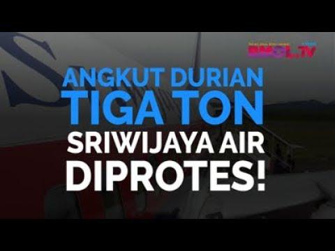 Angkut Durian 3 Ton, Sriwijaya Air Diprotes!