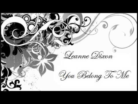 Leanne Dixon - you belong to me