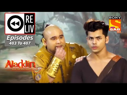 Weekly ReLIV - Aladdin - 5th October 2020 To 9th October 2020 - Episodes 483 To 487