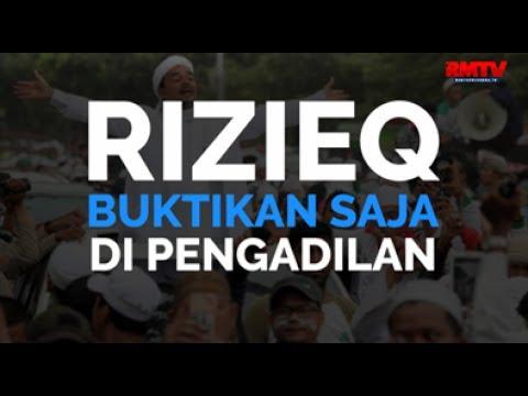 Rizieq, Buktikan Saja Di Pengadilan