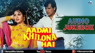 Aadmi Khilona Hai  Audio Jukebox  Govinda Meenakshi Sheshadri