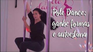 Pole Dance: ganhe formas e autoestima