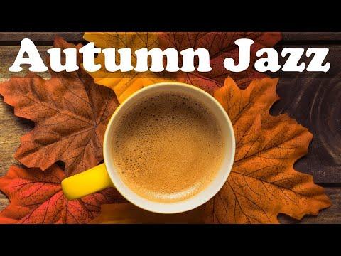 Fall Jazz Music - Relax Autumn Smooth Jazz Piano Instrumental Music