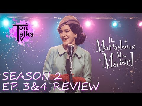 The Marvelous Mrs. Maisel: Season 2 Episodes 3 & 4 - Recap & Review