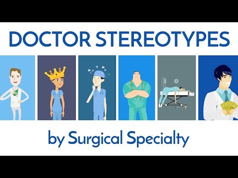 Doctor & Surgeon Stereotypes (by Specialty)