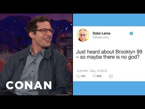 "Andy Samberg: The Dalai Lama Tweeted His Support For ""Brooklyn Nine-Nine""  - CONAN on TBS"