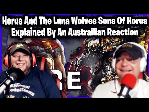 Horus And The Luna Wolves Sons Of Horus Explained By An Austrailian Reaction