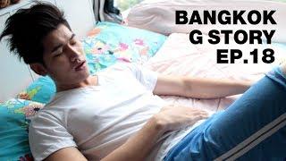 Video ซีรี่ส์ Bangkok G Story EP.18 [English sub] MP3, 3GP, MP4, WEBM, AVI, FLV Desember 2018