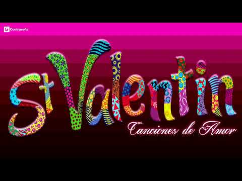 SAN VALENTIN Canciones de Amor 💘 / Baladas Romanticas  💘💘
