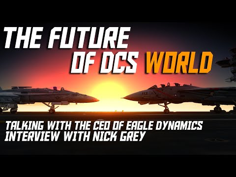 The Future of DCS | Interview with the CEO of Eagle Dynamics | Nick Grey