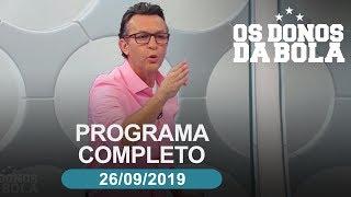 Os Donos da Bola - 26/09/2019 - Programa completo
