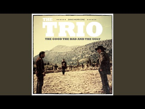 The Trio - The Good The Bad and The Ugly (Extended Version)