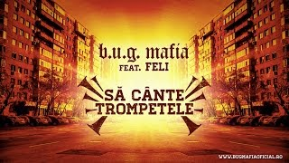 http://www.bugmafiaoficial.ro http://www.facebook.com/bugmafia http://twitter.com/bugmafia B.U.G. Mafia - Sa Cante Trompetele ...