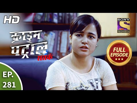 Crime Patrol Satark Season 2 - Ep 281 - Full Episode - 27th November, 2020