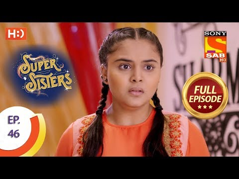 Super Sisters - Ep 46 - Full Episode - 8th October, 2018