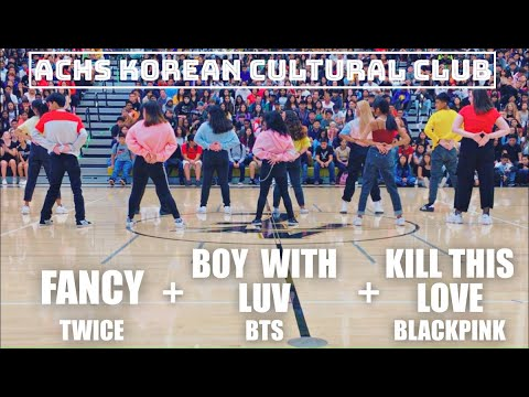 [ACHS Korean Cultural Club] First Day Rally | Fancy + Boy With Luv + Kill This Love