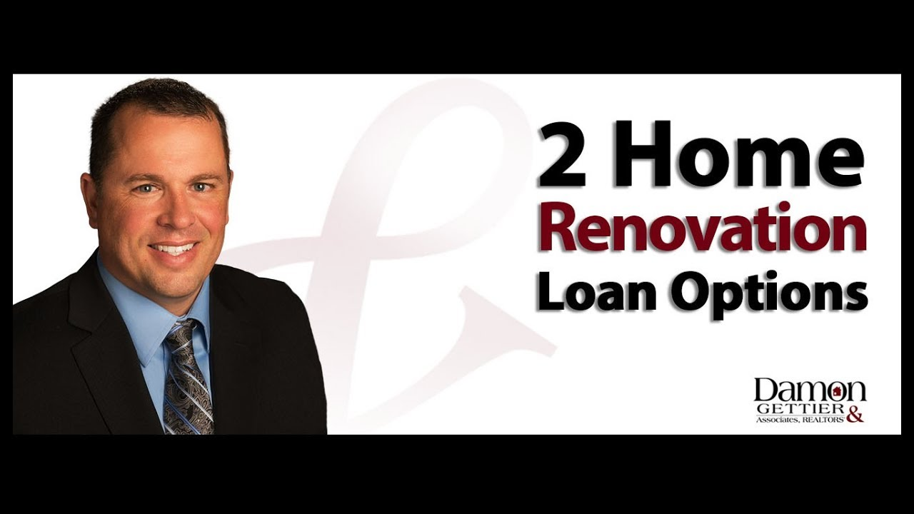 What Type of Loans Exist for Renovations?