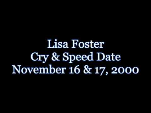 Lisa Foster, Cry & Speed Date