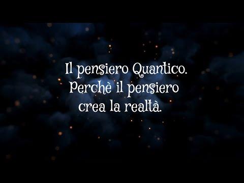 Il pensiero Quantico. Perchè il pensiero crea la realtà.