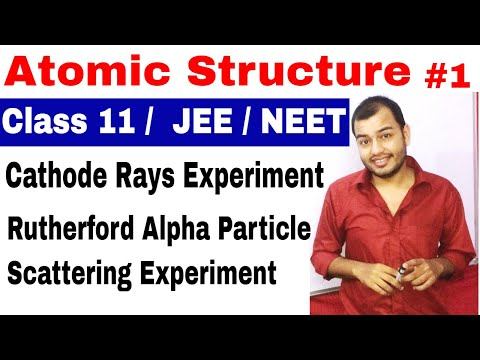 11 chap 2 : Atomic Structure 01 ||Cathode Rays + Rutherford Alpha Particle Scattering Experiment ||