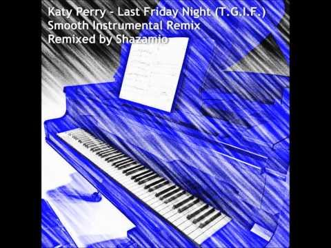 Last Friday Night (T.G.I.F.) - Smooth Instrumental Remix