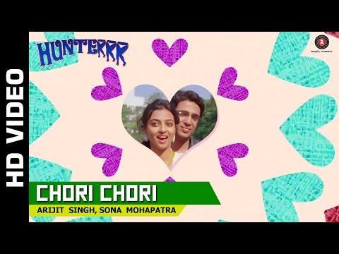 Chori Chori  Video | Hunterrr | Arijit Singh & Son