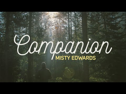 Companion - Misty Edwards // Letras