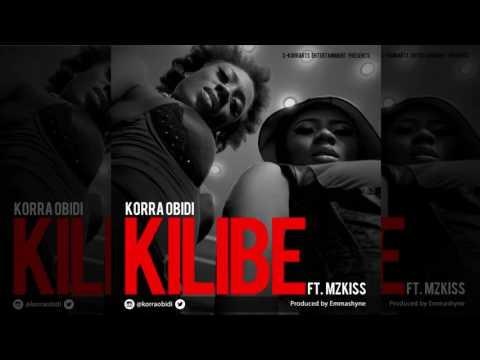 Korra Obidi Ft MzKiss - Kilibe (Official Audio Trap 2016) {C-KorrArts Entertainment}