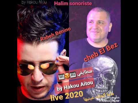 Cheb El Bez staifi live 2020 et rabeh Benino سطايفي by Hakou Aitou